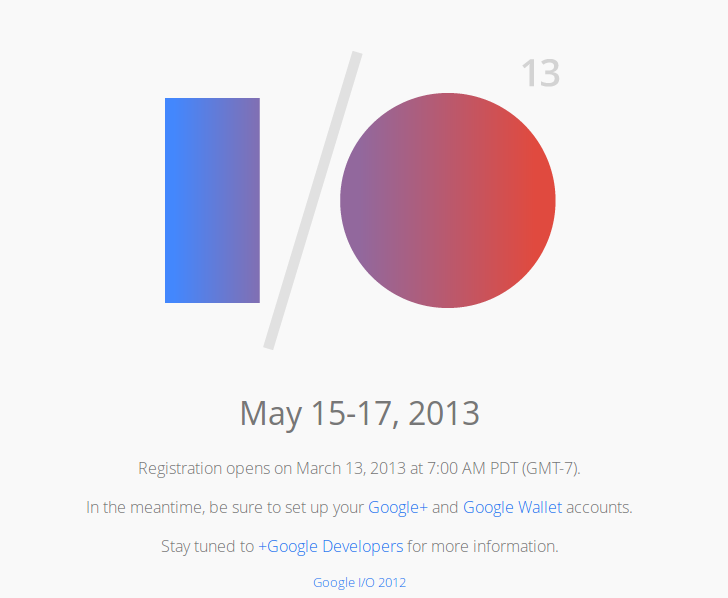 Google I/O 2013 Registration Opens March 13