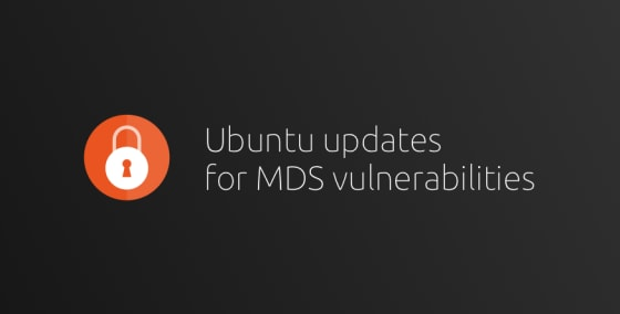 Canonical Releases Ubuntu Updates to Mitigate New MDS Security